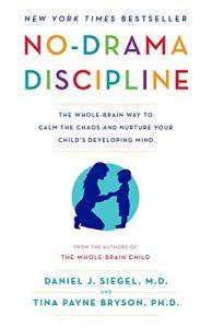 No-Drama Discipline Dr. Tina Payne Bryson