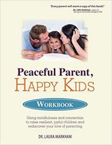 peaceful parent workbook laura markham